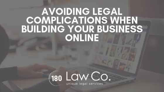 Avoiding Legal Complications When Building Your Business Online