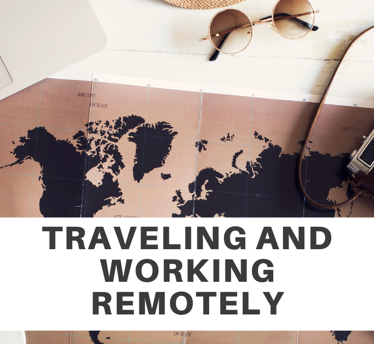 Traveling and Working Remotely