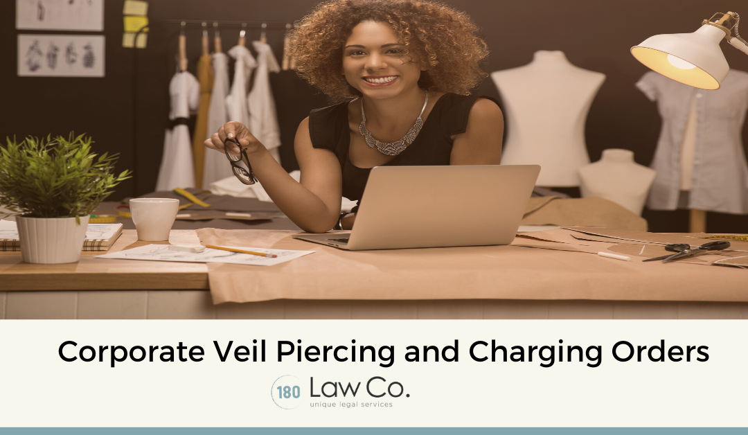 LLC Liability: Charging Orders & Piercing the Corporate Veil