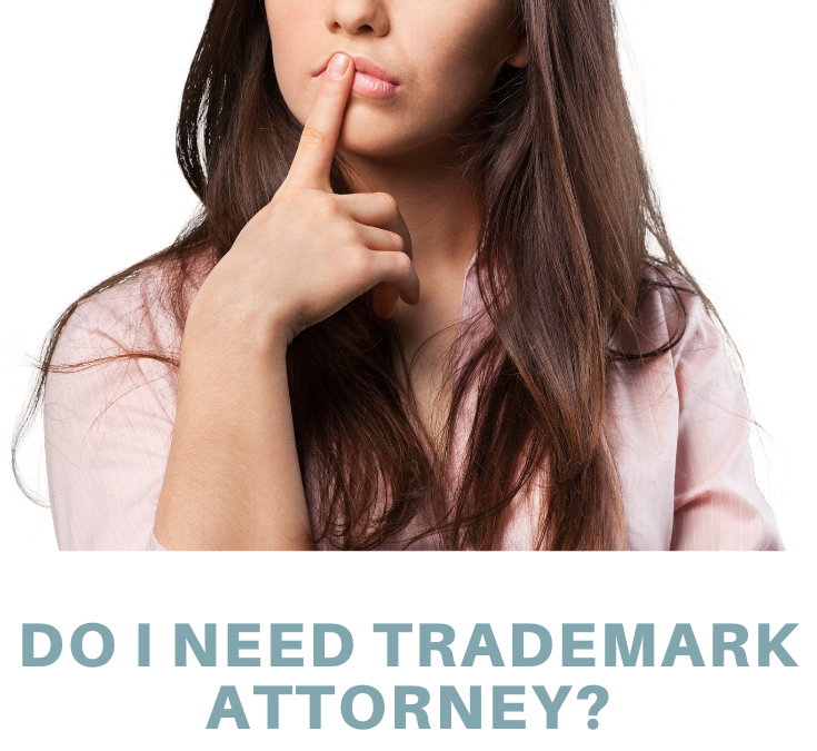 Do I Need A Trademark Attorney?