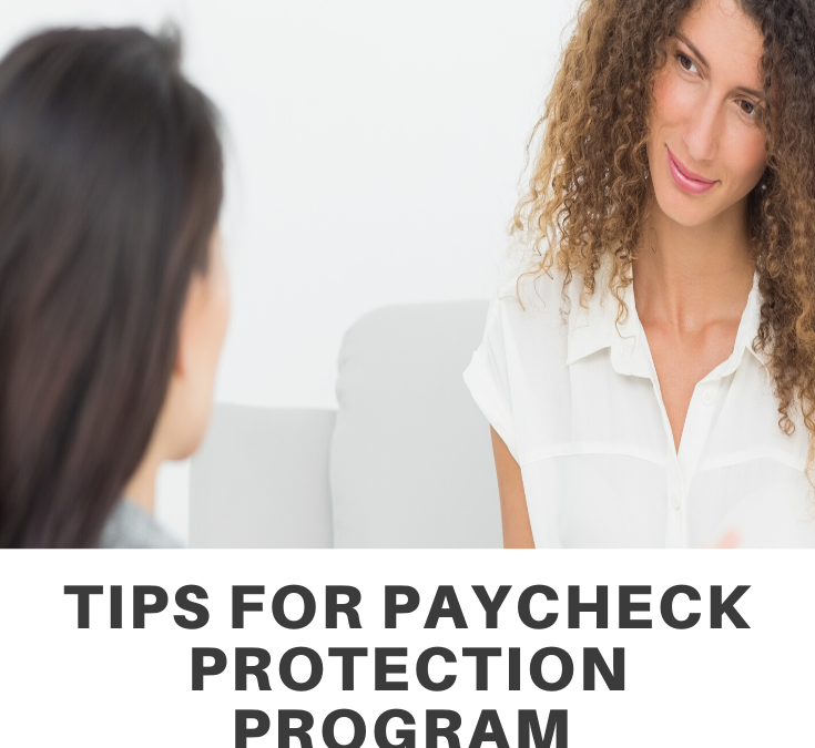 Tips For Paycheck Protection Program Loan Forgiveness