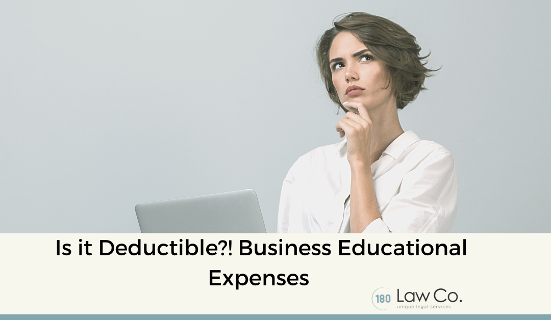 Is it Deductible?! Business Educational Expenses