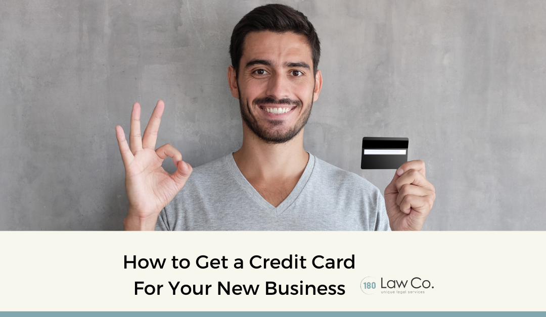 How To Get A Credit Card For Your New Business