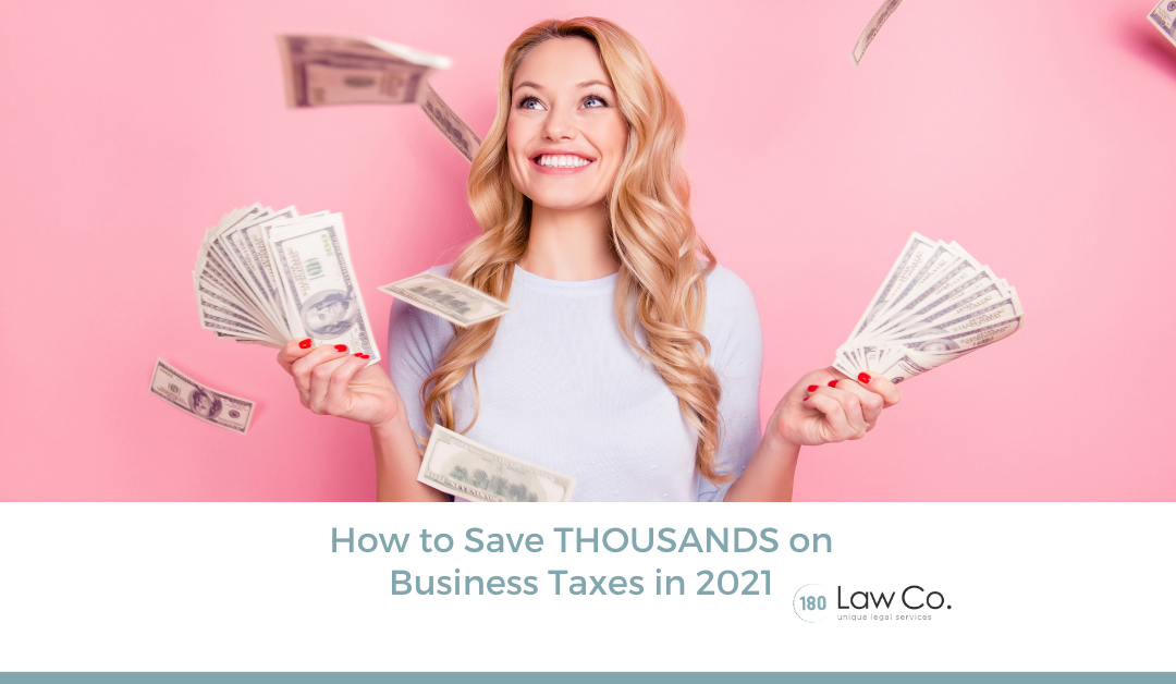 How to Save THOUSANDS on Business Taxes in 2021