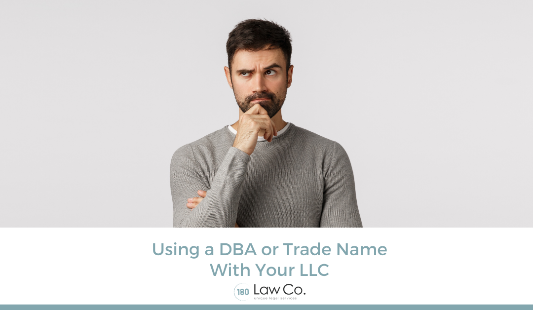 Using a DBA Or A Trade Name With Your LLC
