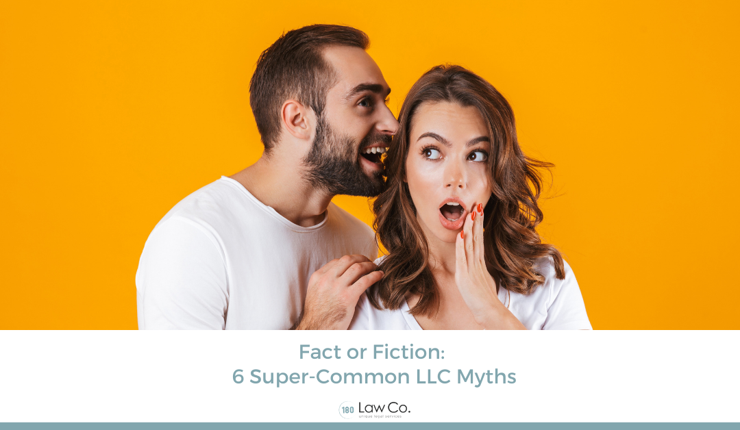 Fact or Fiction: 6 Super-Common LLC Myths